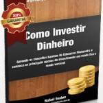 Aprenda Como Investir Dinheiro
