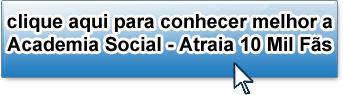 botao-acessar-academia-social-atraia-10-mil-fas