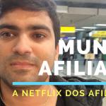 Mundo Afiliado | Sua Dose Mensal De Atualizacões | Netflix dos Afiliados