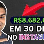 Como Ganhar Dinheiro E Vender No Instagram Como Afiliado | R$ 8.682,68 Em 30 Dias | Dicas