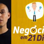 """Negócio Em 21 Dias Do Caio Ferreira Funciona Mesmo? Verdade Revelada Sobre O Curso """"Método Grátis + Frete"""""""